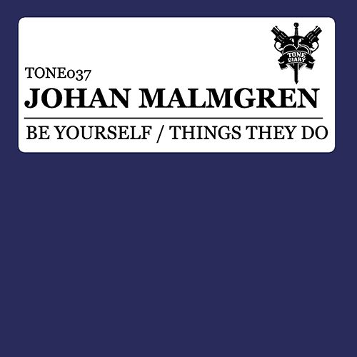 Be Yourself / Things They Do by Johan Malmgren