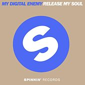 Release My Soul by My Digital Enemy