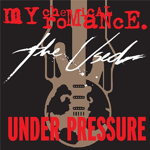 Under Pressure by My Chemical Romance