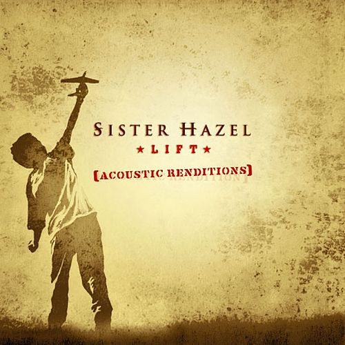 Lift: Acoustic Renditions by Sister Hazel
