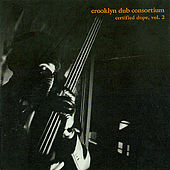 Certified Dope, Vol. 2 by Crooklyn Dub Consortium