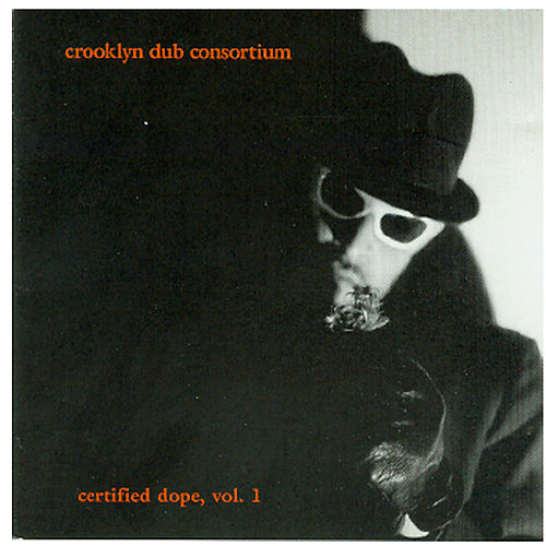 Certified Dope, Vol. 1 by Crooklyn Dub Consortium