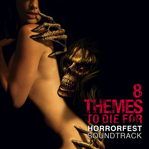 Horrorfest: 8 Themes to Die For by Various Artists