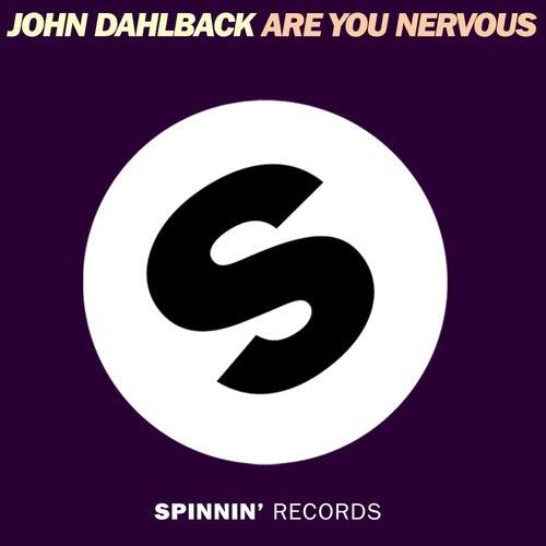 Are You Nervous by John Dahlbäck
