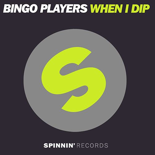 When I Dip by Bingo Players