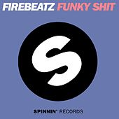Funky Shit by Firebeatz