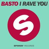 I Rave You by Basto