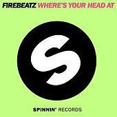 Where's Your Head At by Firebeatz