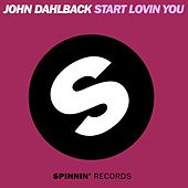 Start Lovin You by John Dahlbäck