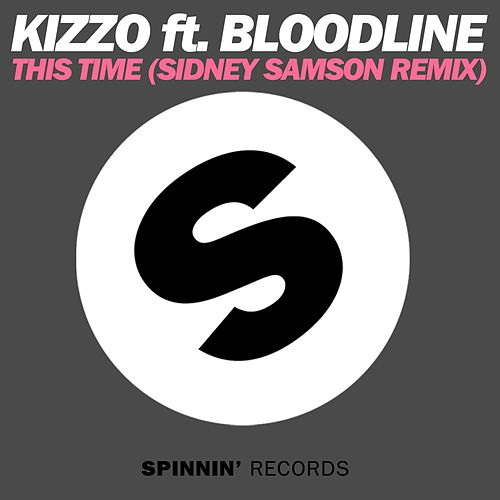 This Time (Sidney Samson Remix) by Kizzo