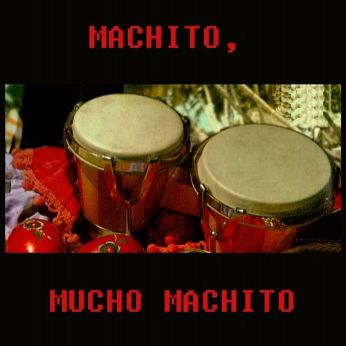 Mucho Machito by Machito