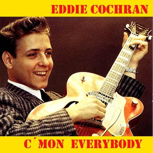C´Mon  Everybody by Eddie Cochran