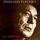 El Arriero by Atahualpa Yupanqui