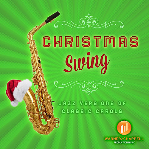 Christmas Swing - Jazz Versions Of Classic Carols by Holiday Music Ensemble