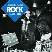 Bordeaux Rock Mag 6 by Various Artists