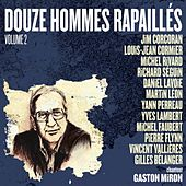 Douze hommes rapaillés chantent Gaston Miron, Vol. 2 by Various Artists