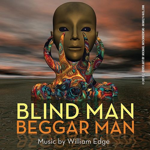 Blind Man Beggar Man by William Edge