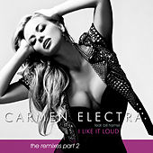 I Like It Loud (The Remixes, Pt. 2) by Carmen Electra