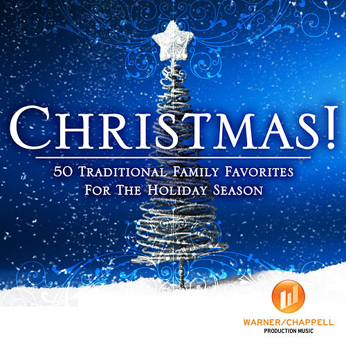 Christmas! 50 Traditional Family Favorites For The Holiday Season by Holiday Music Ensemble