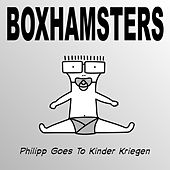 Philipp Goes To Kinder Kriegen by Boxhamsters
