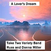 A Lover's Dream by Take Two Variety Band (Russ and Donna Miller)