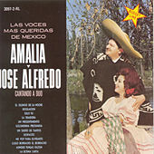 Las Voces Mas Queridas De Mexico Amalia Y Jose Alfredo Cantando A Duo by Various Artists