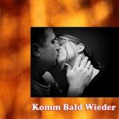 Komm Bald Wieder by Various Artists