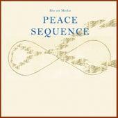 Peace Sequence by Rio En Medio