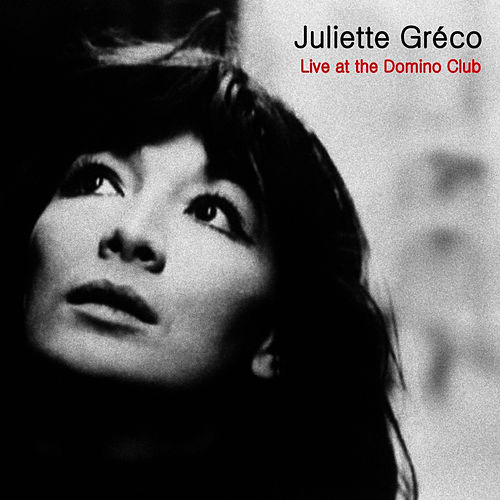 Live at Club Domino by Juliette Greco