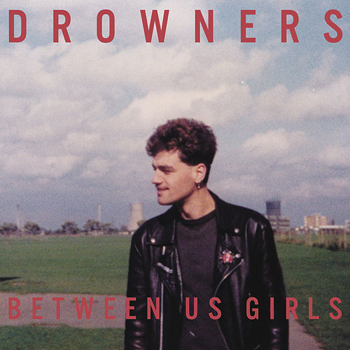 Between Us Girls EP by The Drowners