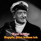 Hoppla, jetzt komm ich by Hans Albers
