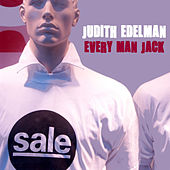 Every Man Jack by Judith Edelman