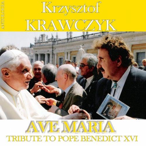 Ave Maria - Tribute To Benedict XVI (Krzysztof Krawczyk Antologia) by Krzysztof Krawczyk