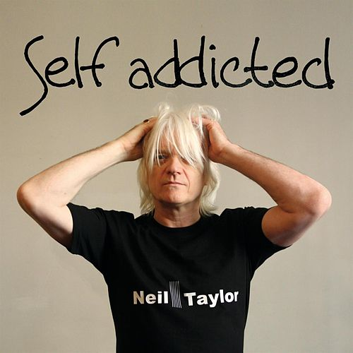 Self Addicted by Neil Taylor