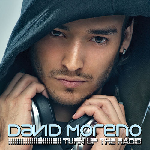 Turn Up the Radio EP by David Moreno