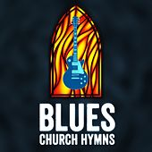 Blues Church Hymns by Various Artists