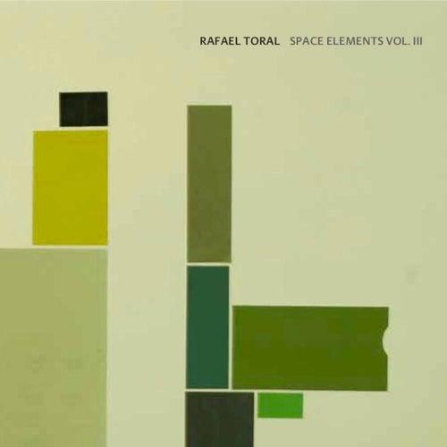 Space Elements Vol. III by Rafael Toral