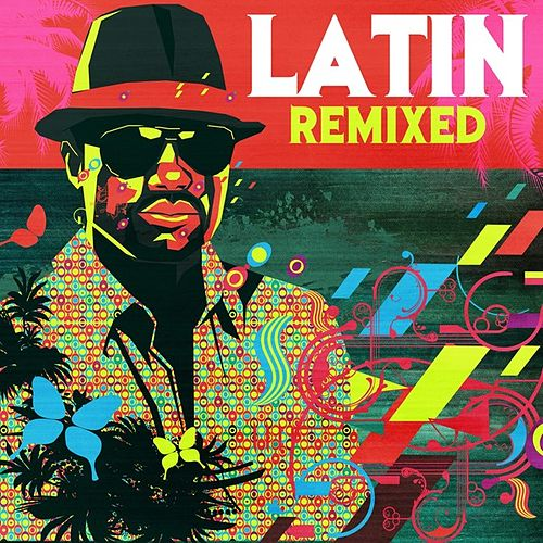 Latin Remixed by Various Artists