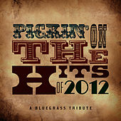Pickin' On the Hits of 2012 by Pickin' On