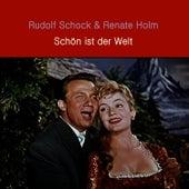 Schön ist der Welt by Rudolf Schock