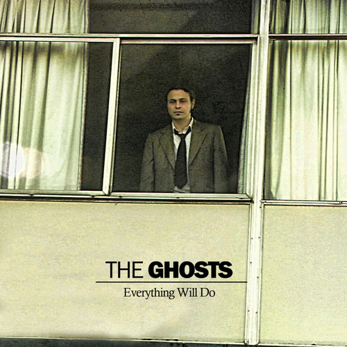 Everything Will Do by Ghosts