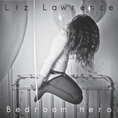 Bedroom Hero by Liz Lawrence