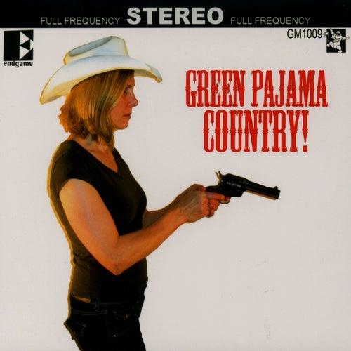 Green Pajama Country by The Green Pajamas