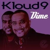 Dime by Kloud 9