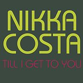 Till I Get To You by Nikka Costa