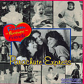 Friends, Forever Friends by Parachute Express