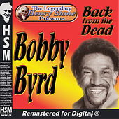 The Legendary Henry Stone Presents Bobby Byrd Back from the Dead by Bobby Byrd
