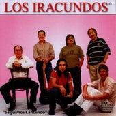 Seguimos Cantando by Los Iracundos
