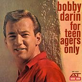 For Teenagers Only by Bobby Darin