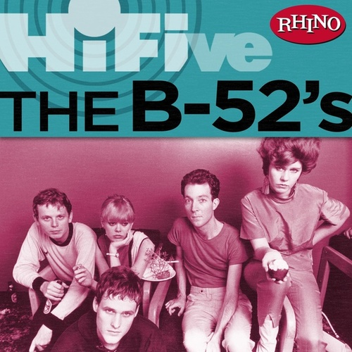 Rhino Hi-five: The B-52's by The B-52's